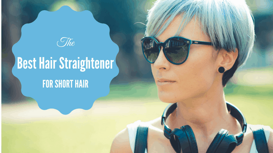 best hair straihtener for short hair