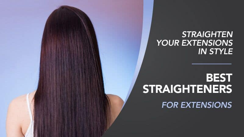 Straighten-Your-Extensions-In-Style-Best-Straighteners-for-Extensions_preview