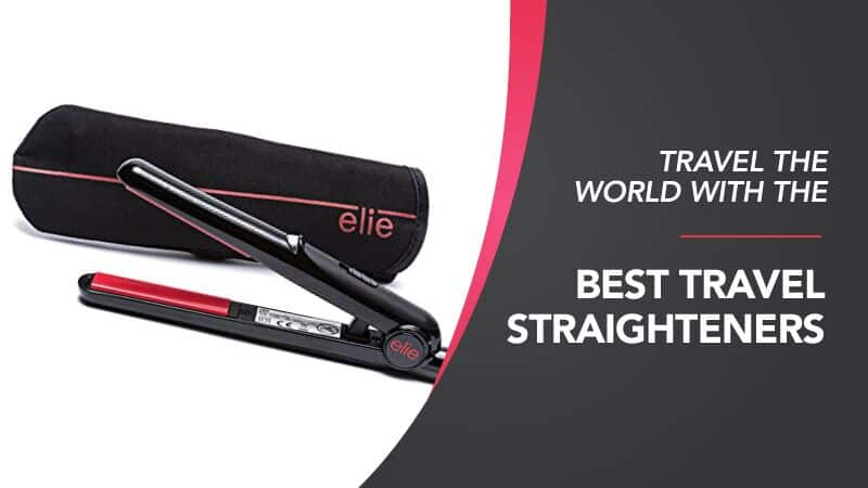 Travel-The-World-With-The-Best-Travel-Straighteners