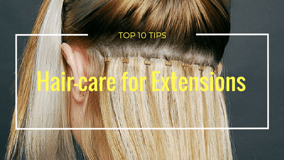 Top 10 Tips: Hair care for Hair Extensions Information Guide
