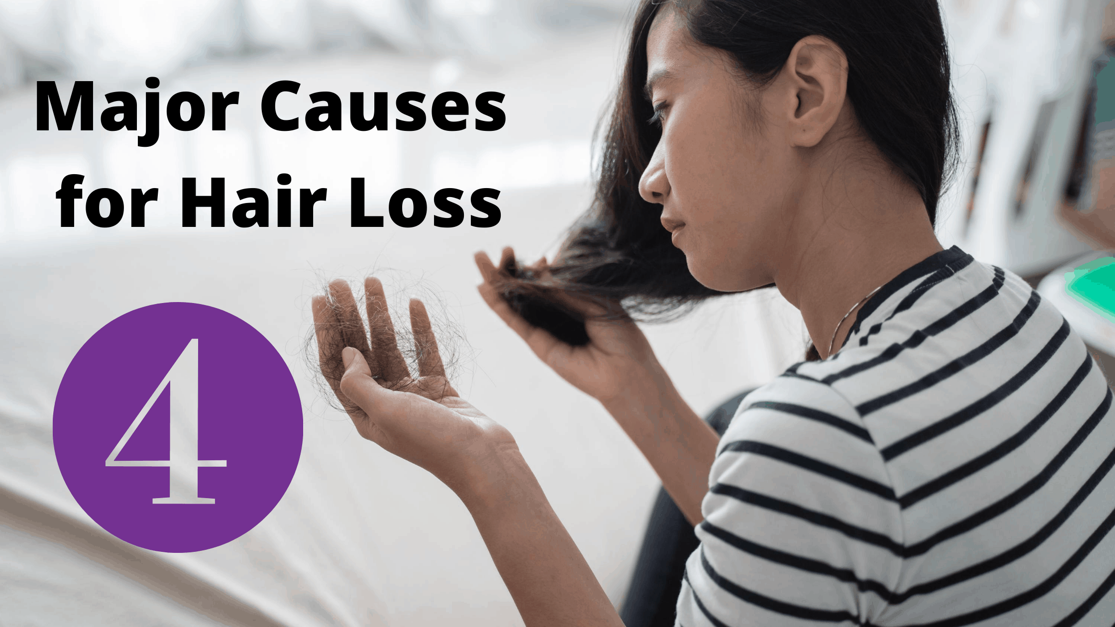Major Causes for Hair Loss