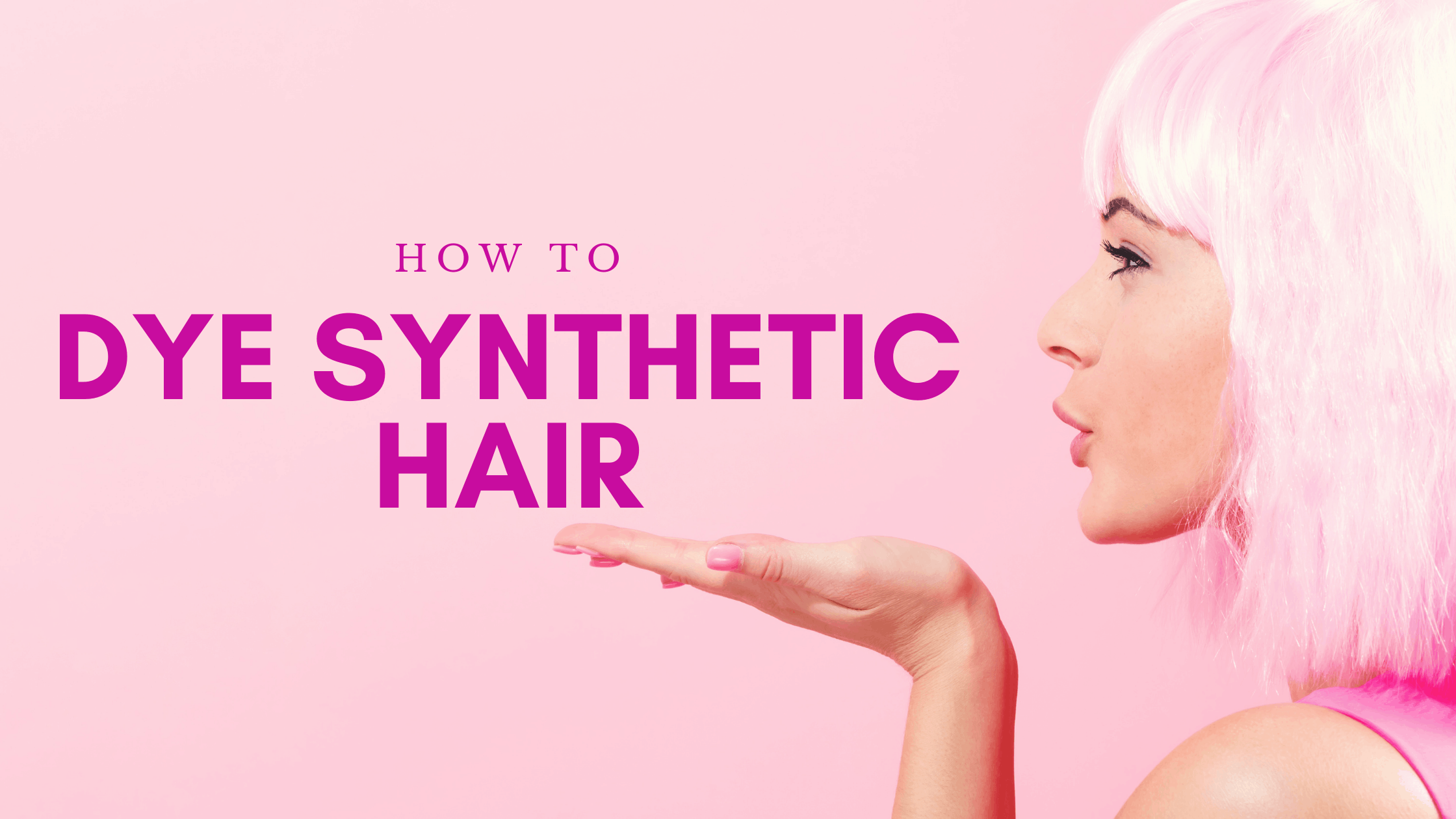 dye synthectic hair