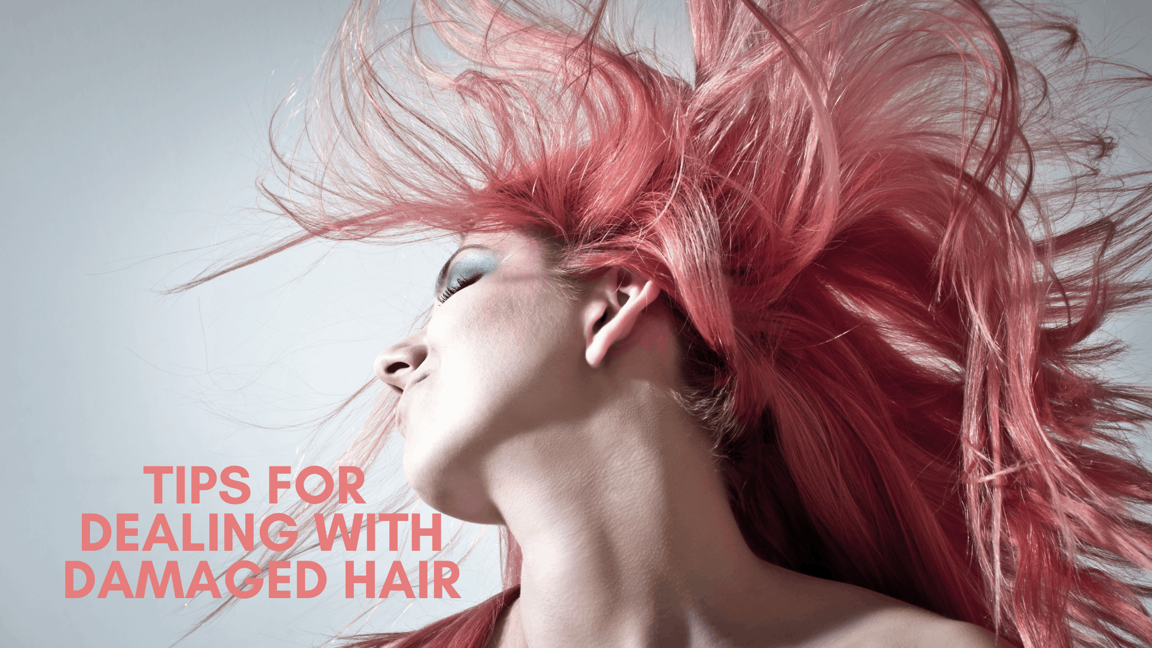 tips for dealing with damaged hair