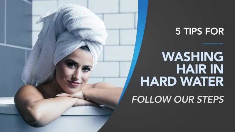 5-Tips-for-Washing-Hair-in-Hard-Water-Follow-Our-Steps