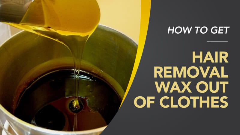 How-To-Get-Hair-Removal-Wax-Out-Of-Clothes