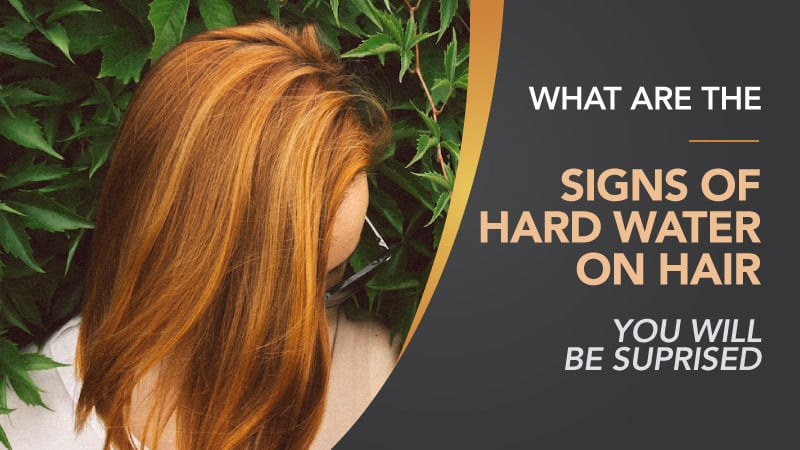 What-are-the-Signs-of-Hard-Water-On-Hair-You-will-be-Suprised