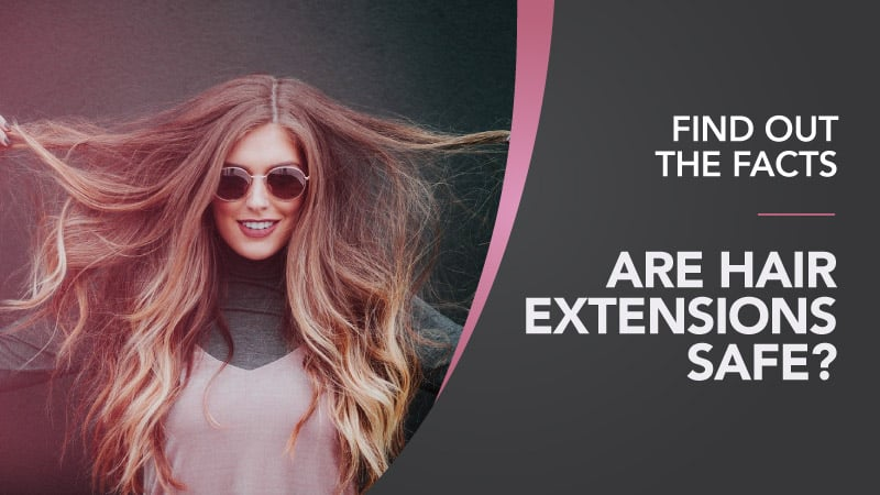 Are-Hair-Extensions-Safe-Find-Out-The-Facts