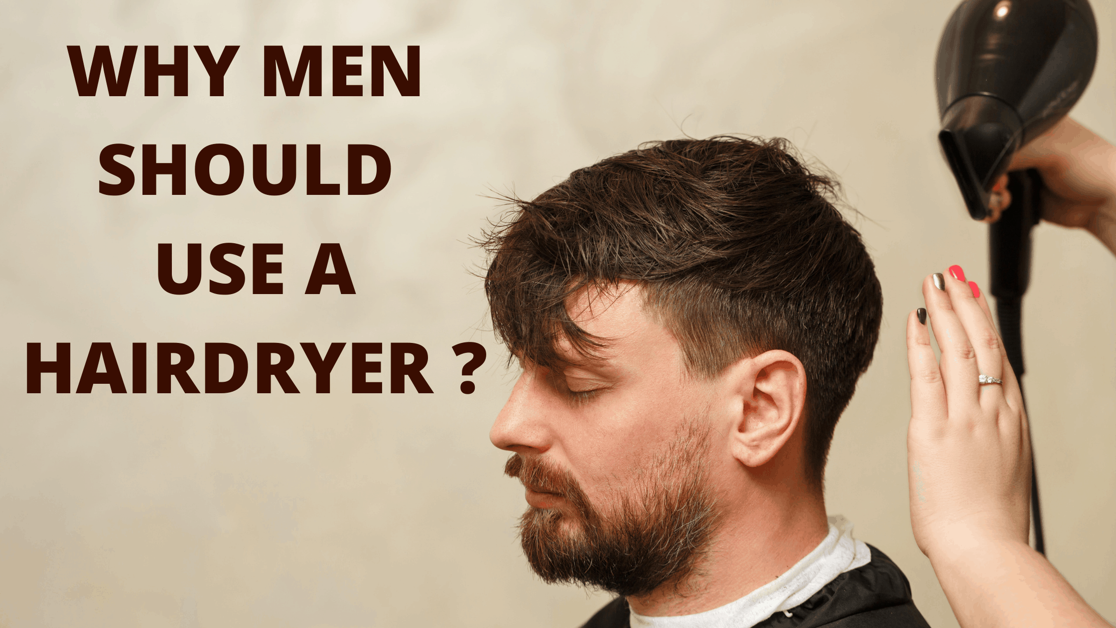 why men should use a hairdryer