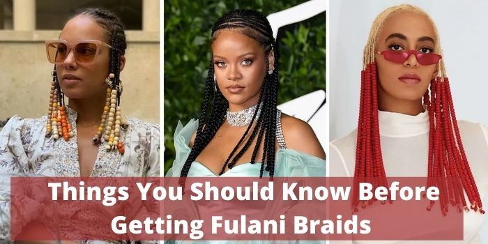 Things You Should Know Before Getting Fulani Braids